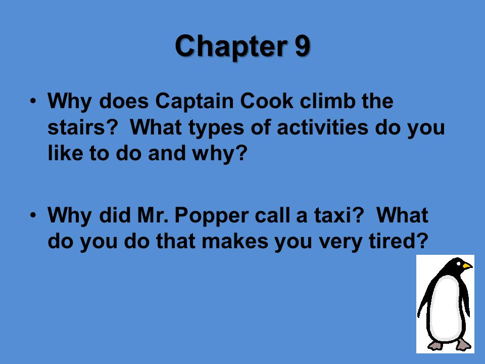 Chapter 9 Why does Captain Cook climb the stairs What types of activities do you like to do and why