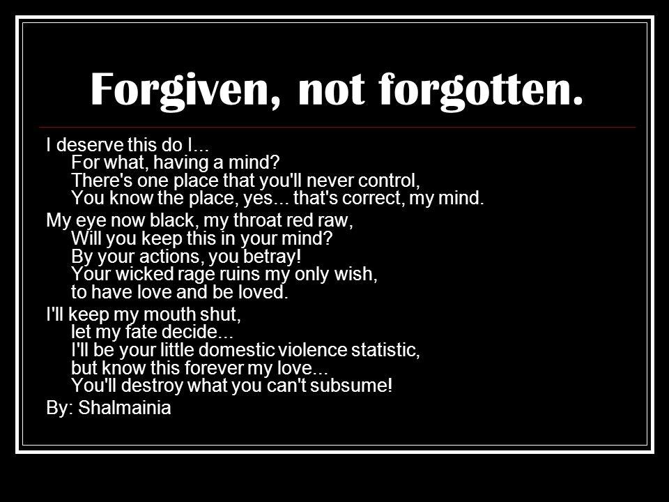 Forgiven, not forgotten.