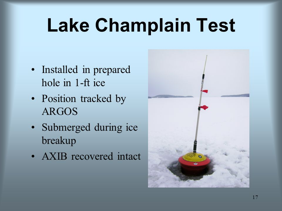 Lake Champlain Test Installed in prepared hole in 1-ft ice
