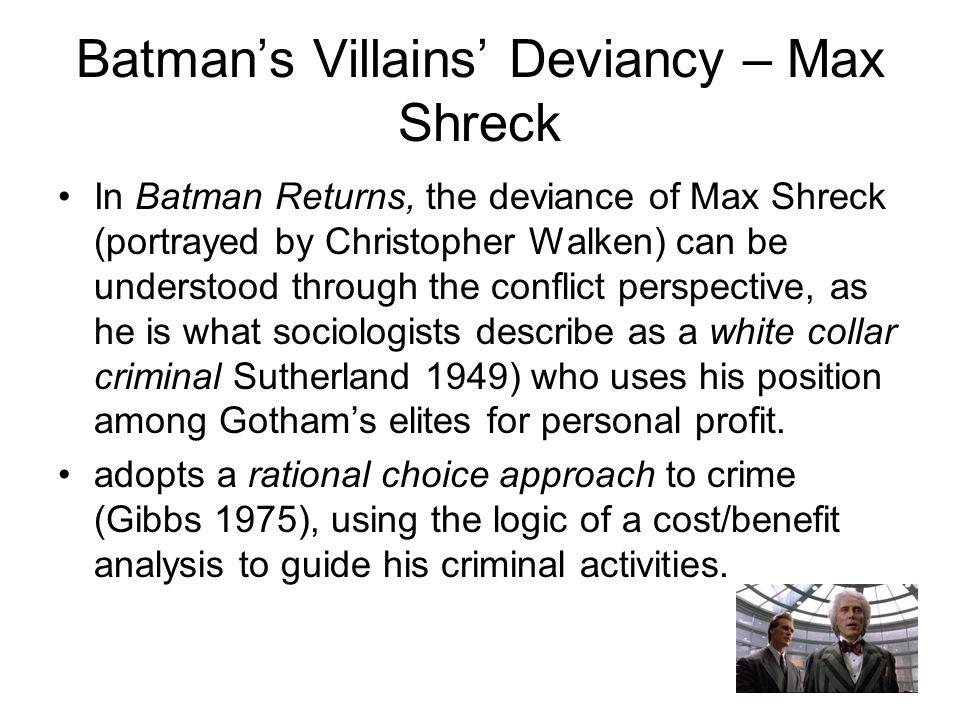 Batman's Villains' Deviancy – Max Shreck