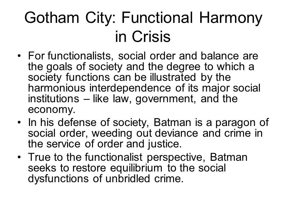 Gotham City: Functional Harmony in Crisis