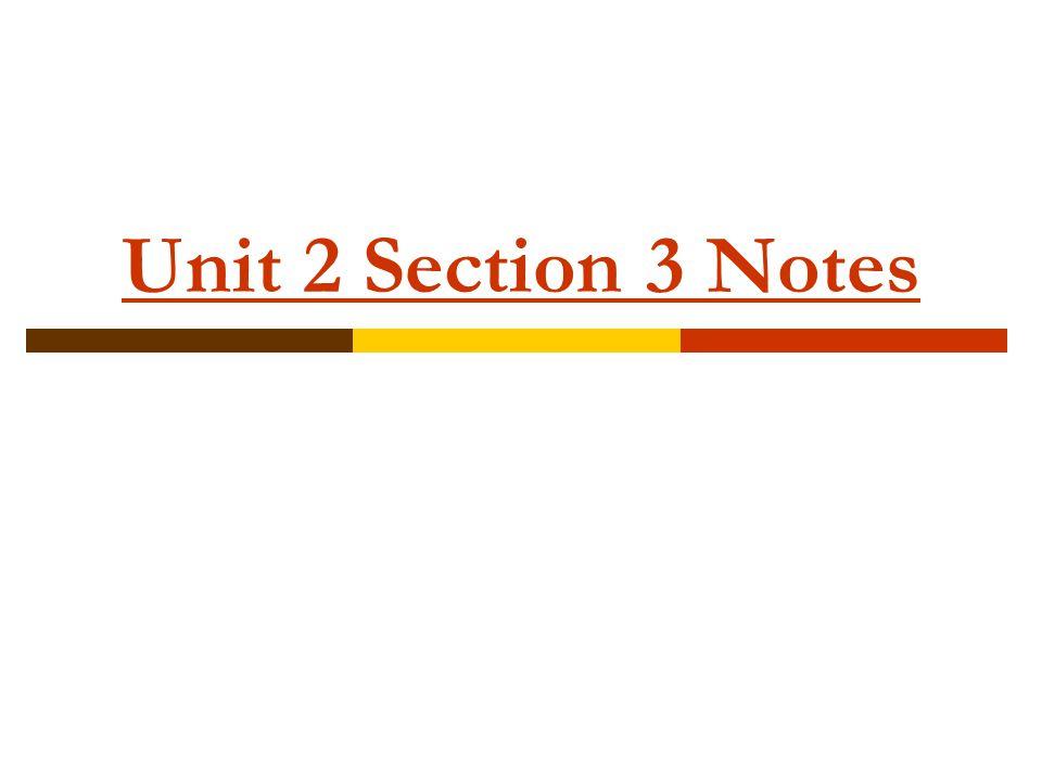Unit 2 Section 3 Notes