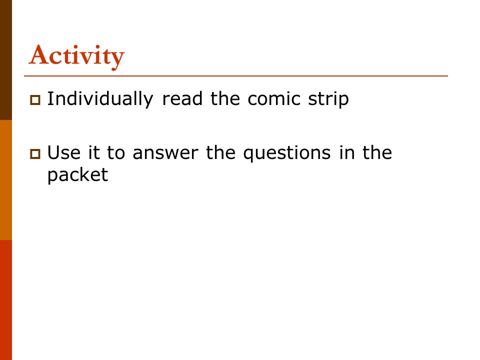 Activity Individually read the comic strip