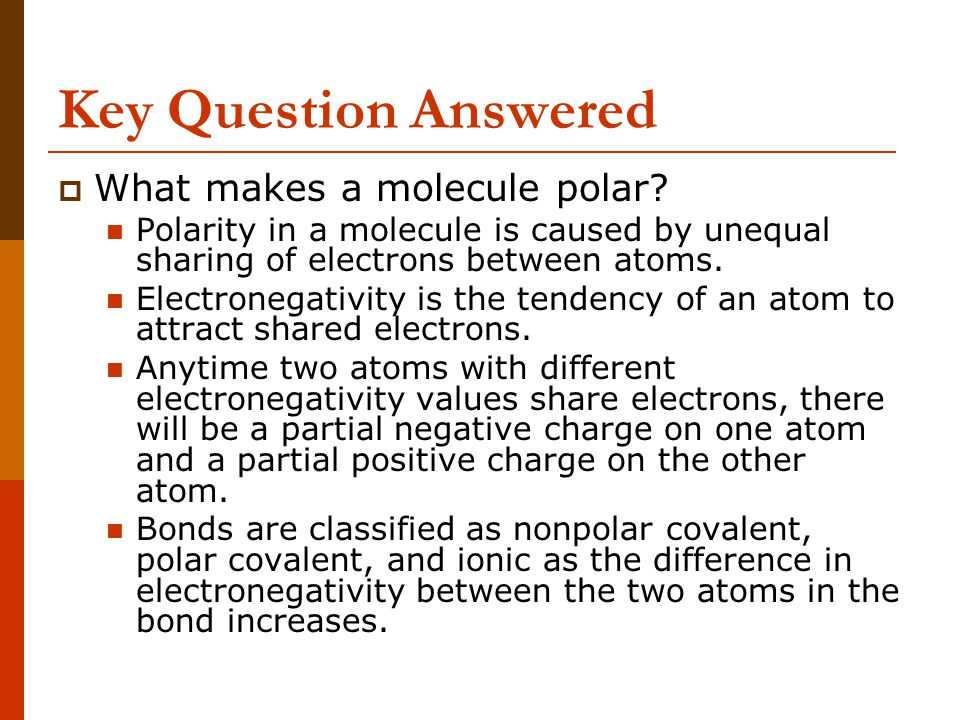 Key Question Answered What makes a molecule polar