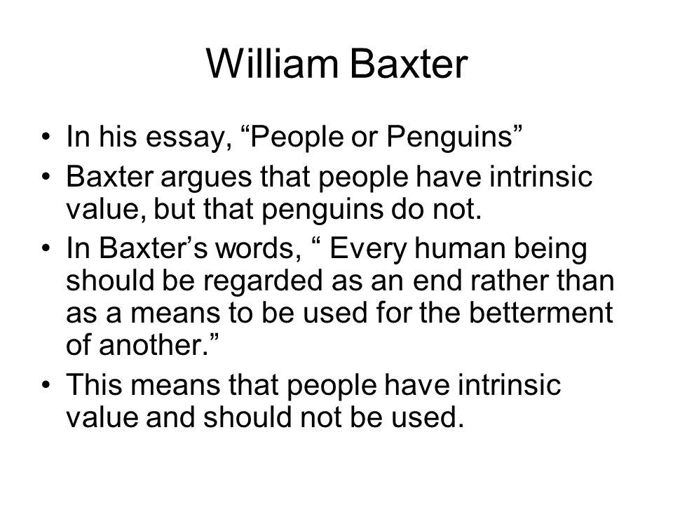 environmental ethics ppt  william baxter in his essay people or penguins