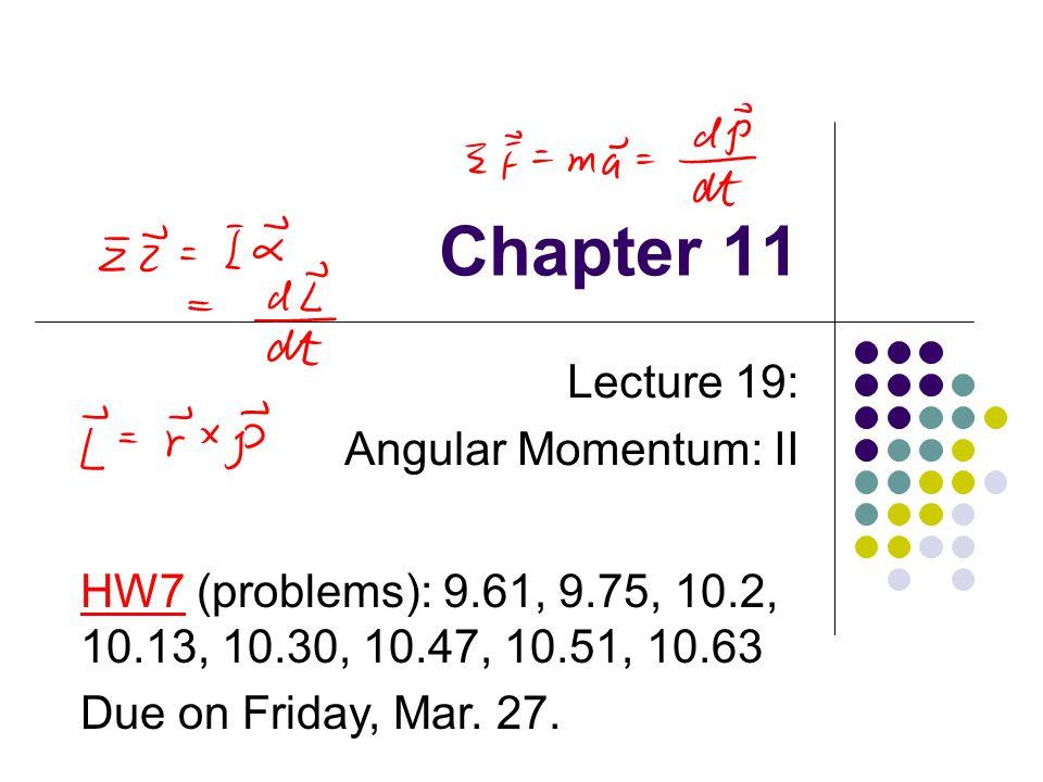 Lecture 19: Angular Momentum: II