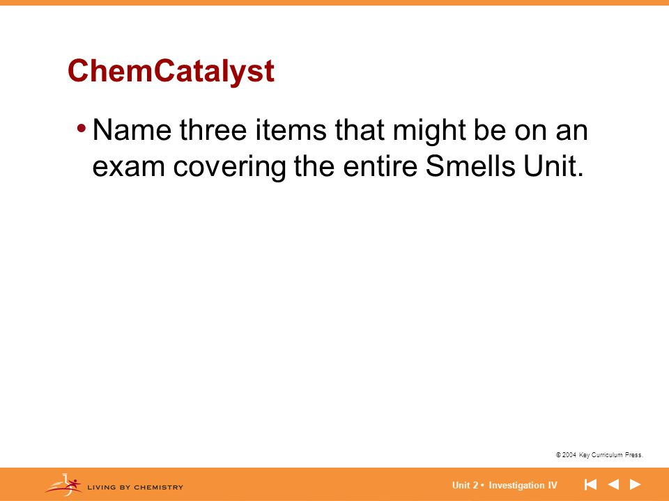 ChemCatalyst Name three items that might be on an exam covering the entire Smells Unit.