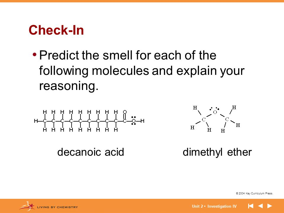Check-In Predict the smell for each of the following molecules and explain your reasoning. dimethyl ether.