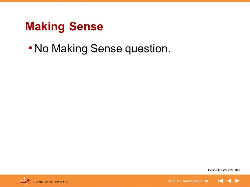 Making Sense No Making Sense question. Unit 2 • Investigation IV