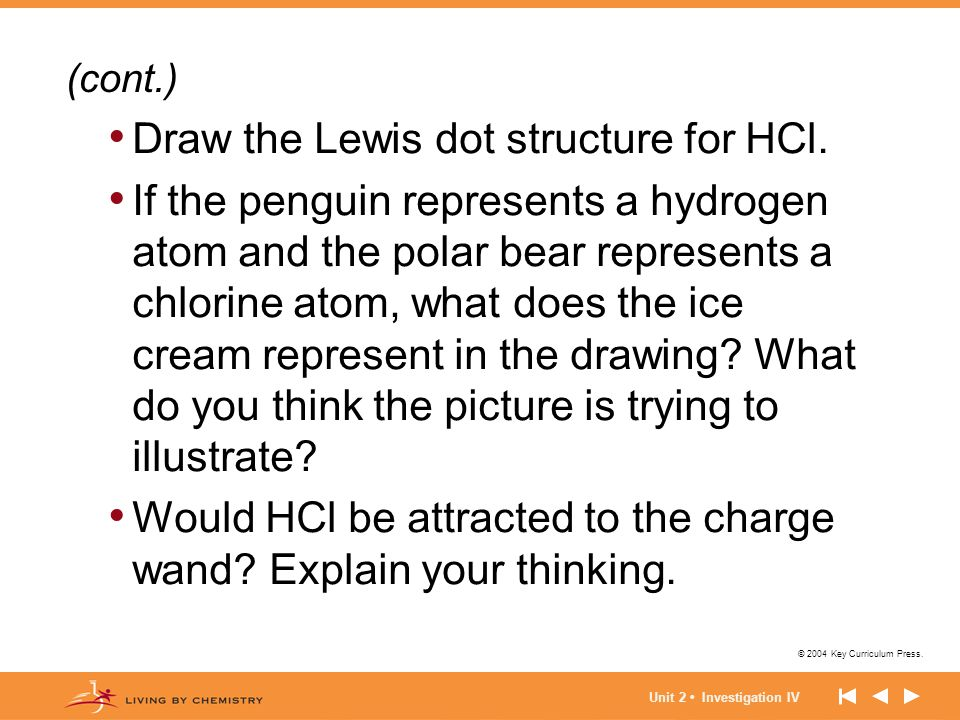 Draw the Lewis dot structure for HCl.