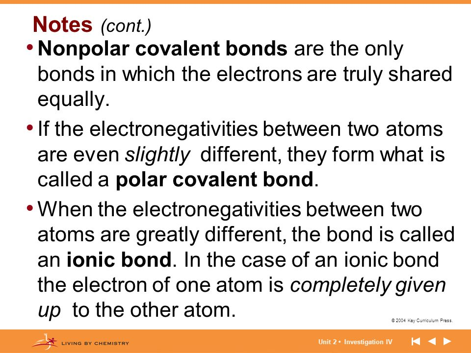 Notes (cont.) Nonpolar covalent bonds are the only bonds in which the electrons are truly shared equally.