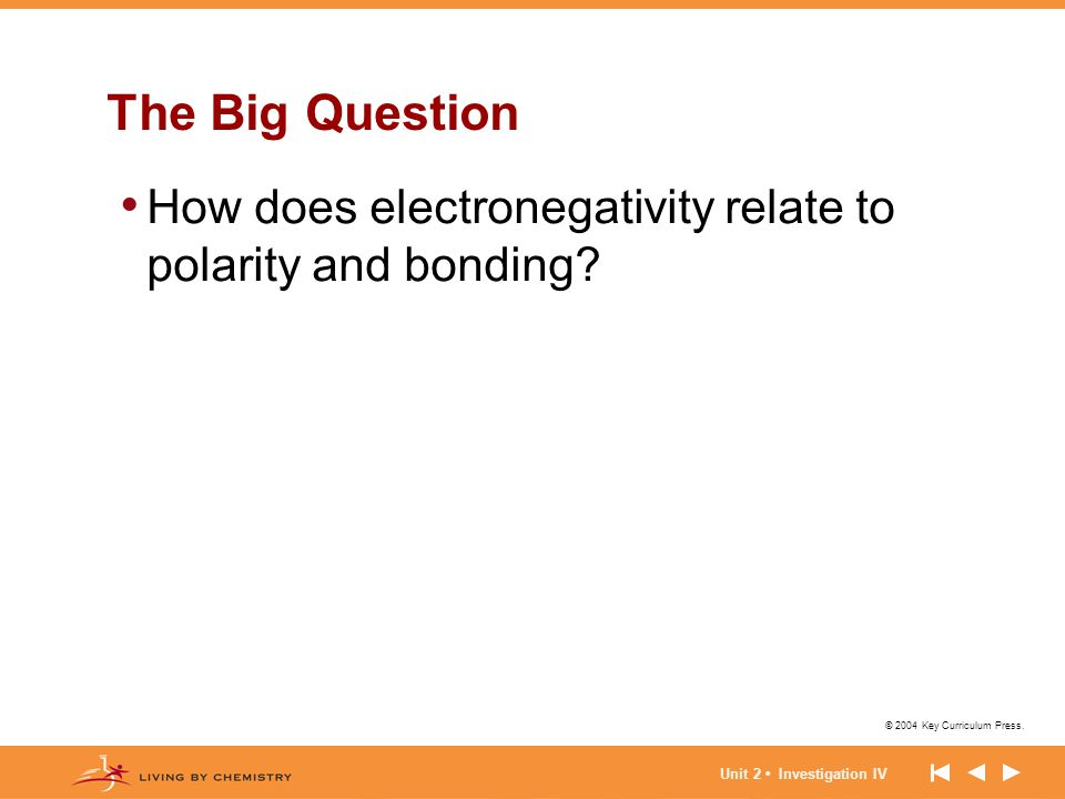 The Big Question How does electronegativity relate to polarity and bonding.