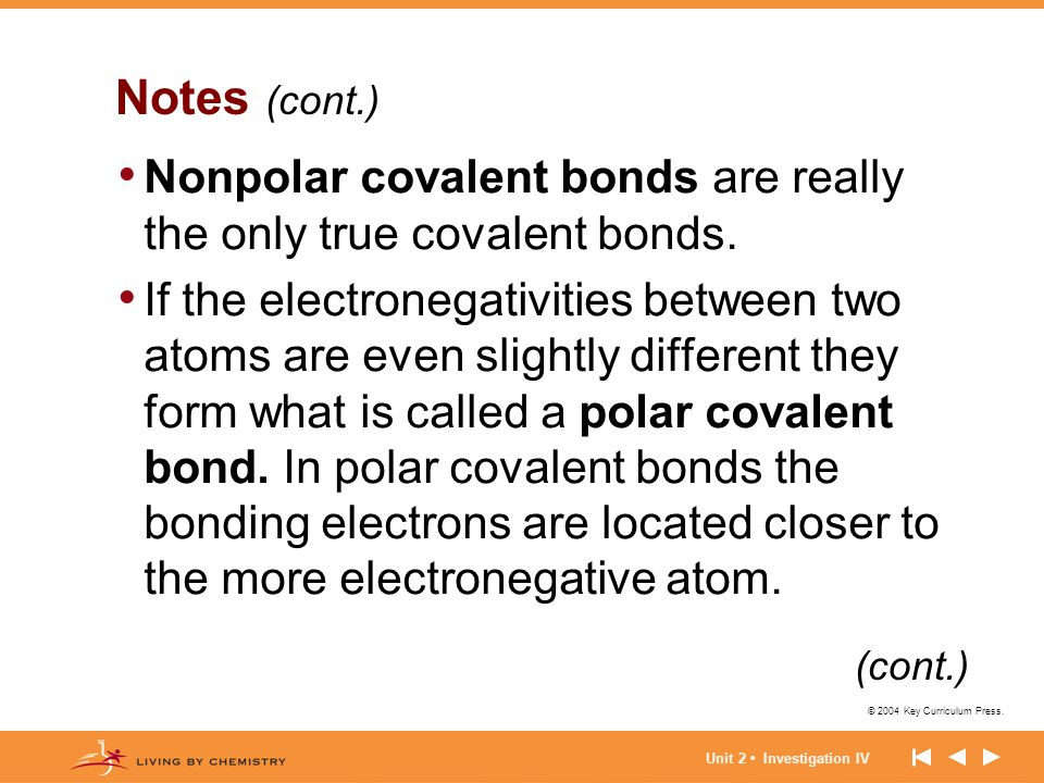 Notes (cont.) Nonpolar covalent bonds are really the only true covalent bonds.