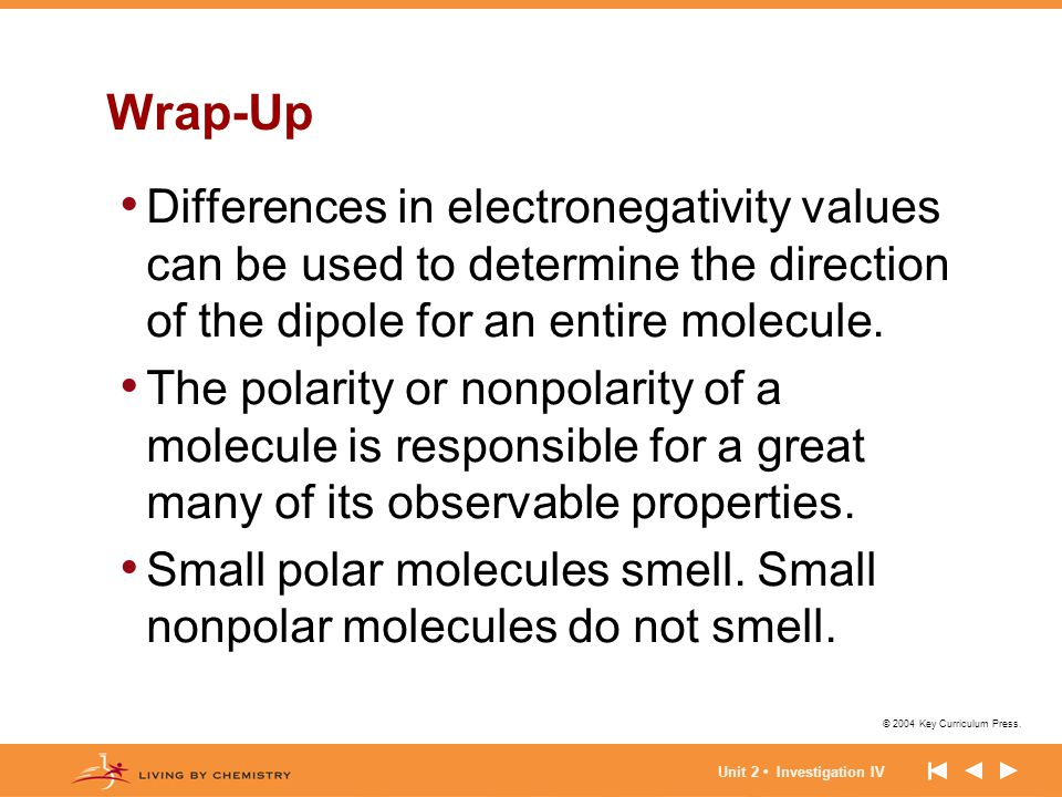 Wrap-Up Differences in electronegativity values can be used to determine the direction of the dipole for an entire molecule.