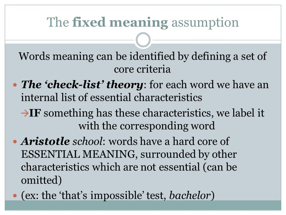 The fixed meaning assumption