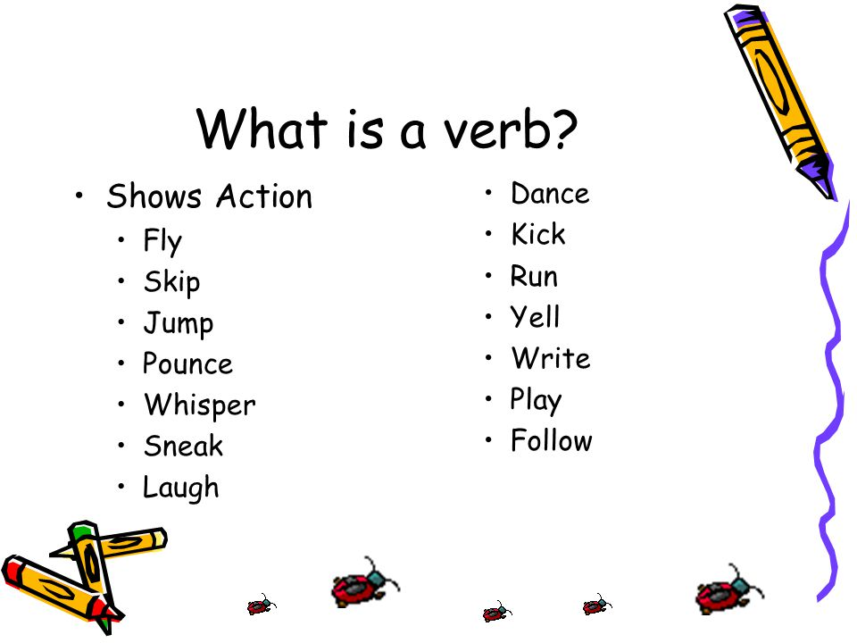 What is a verb Shows Action Dance Kick Fly Run Skip Jump Yell Write