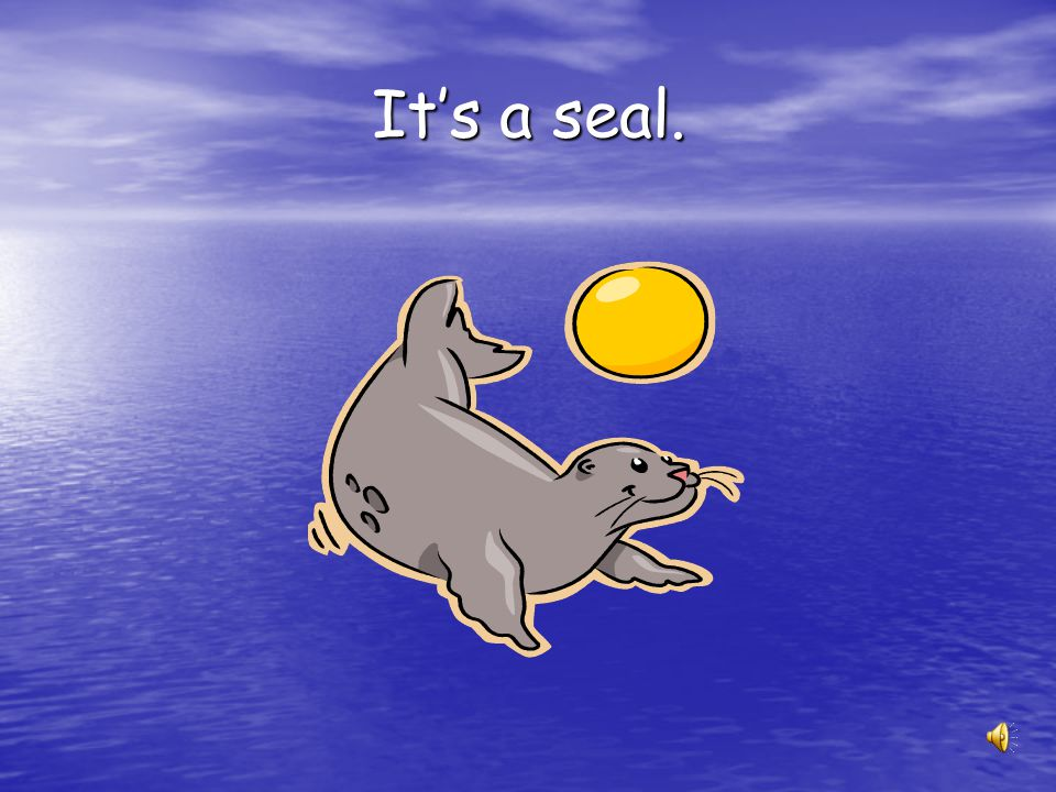 It's a seal.