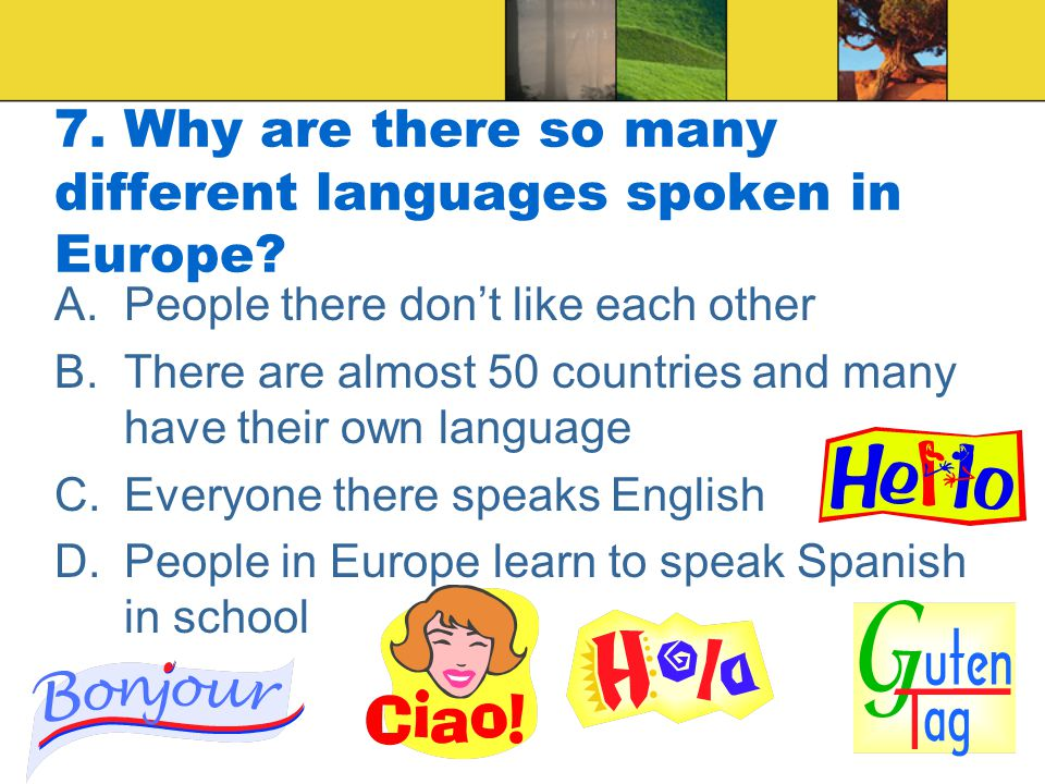 7. Why are there so many different languages spoken in Europe