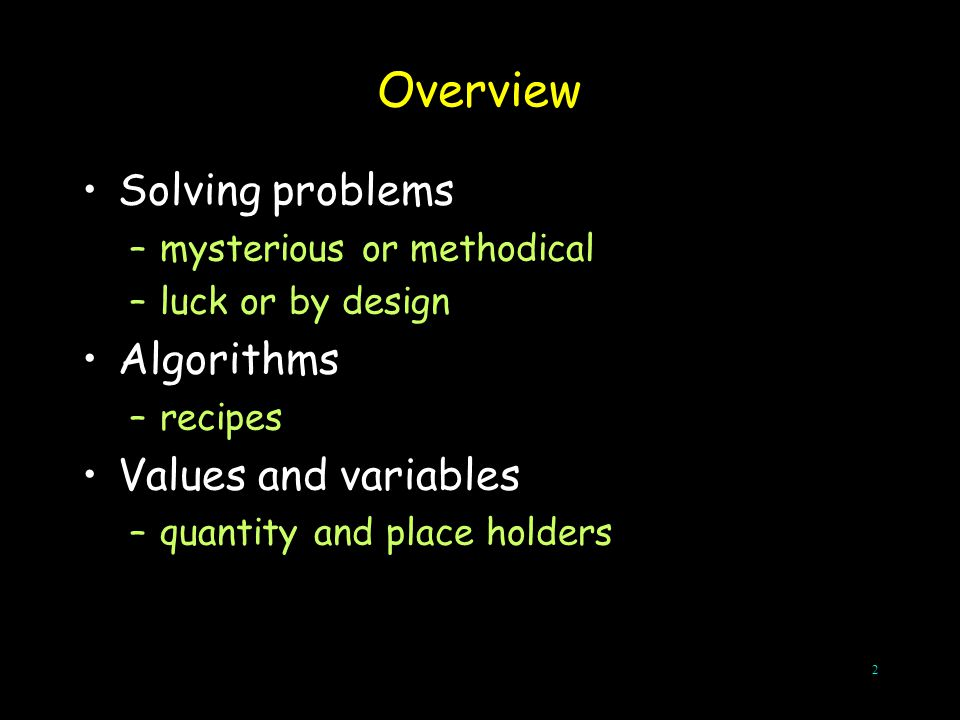 Overview Solving problems Algorithms Values and variables