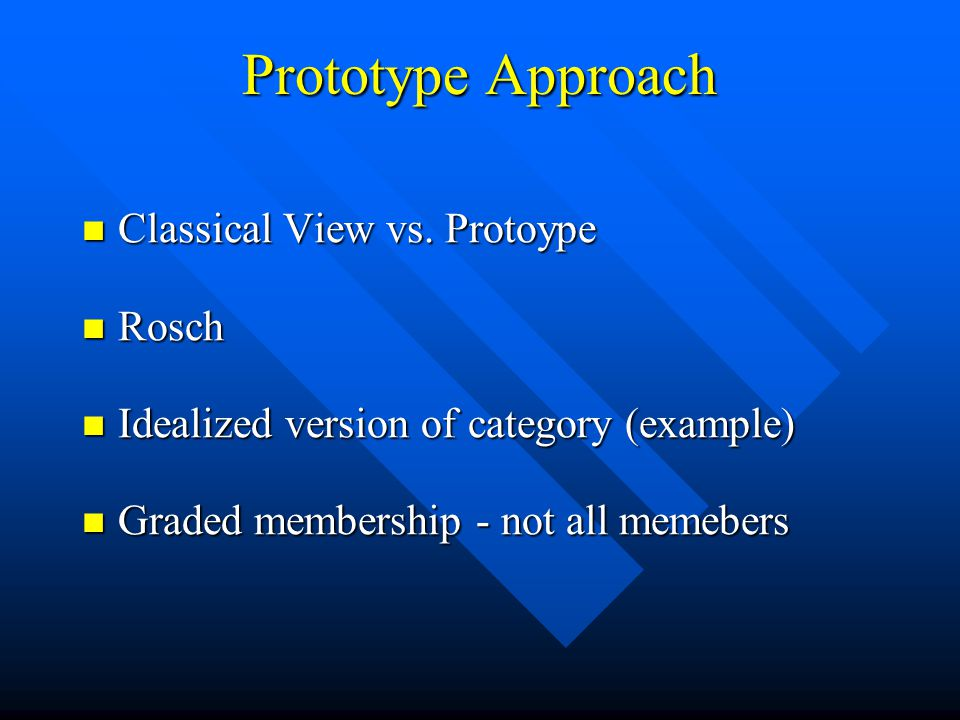 Prototype Approach Classical View vs. Protoype Rosch