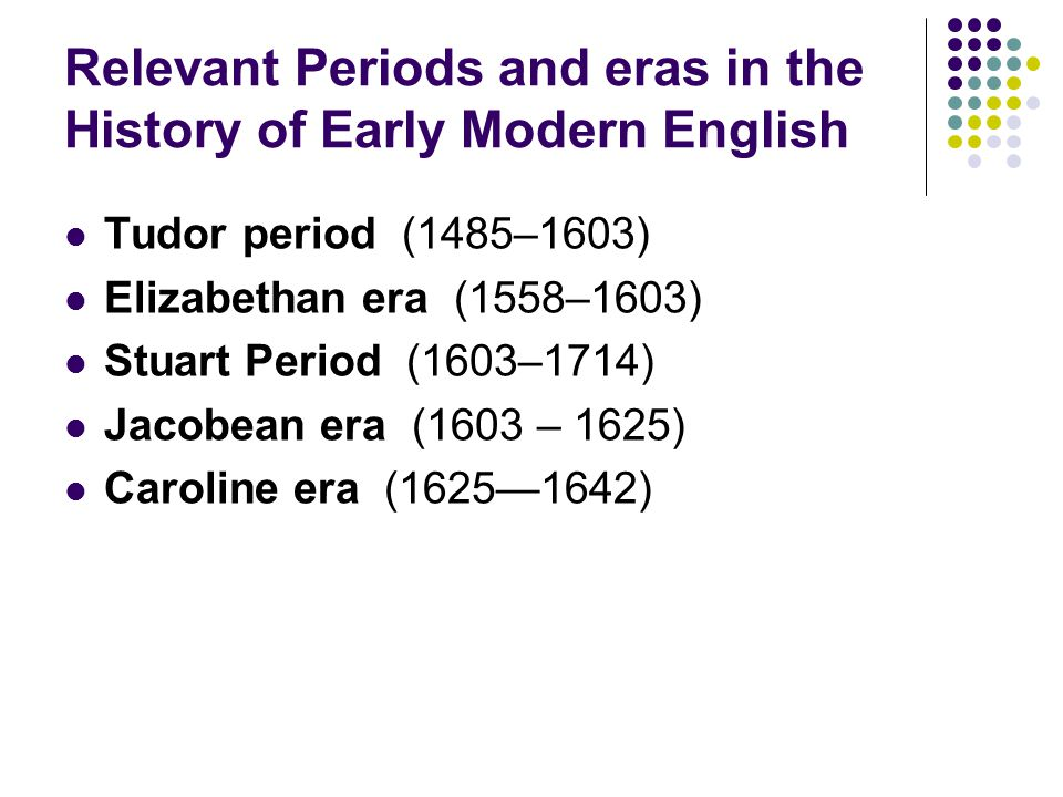 Relevant Periods and eras in the History of Early Modern English