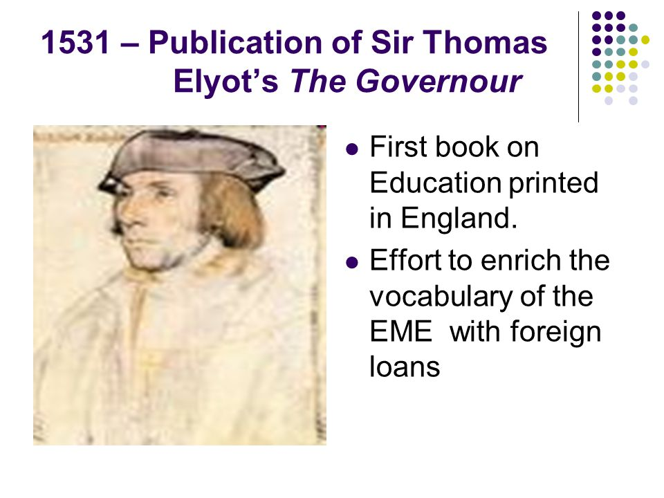 1531 – Publication of Sir Thomas Elyot's The Governour