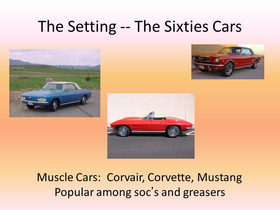 The Setting -- The Sixties Cars