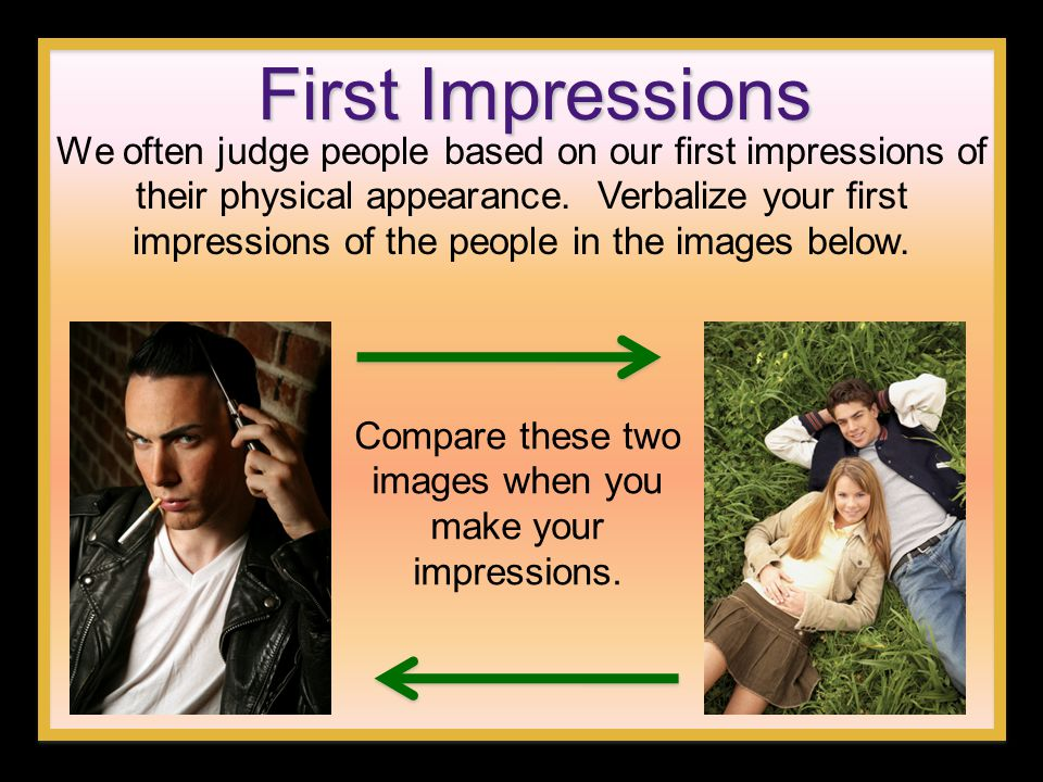 Compare these two images when you make your impressions.