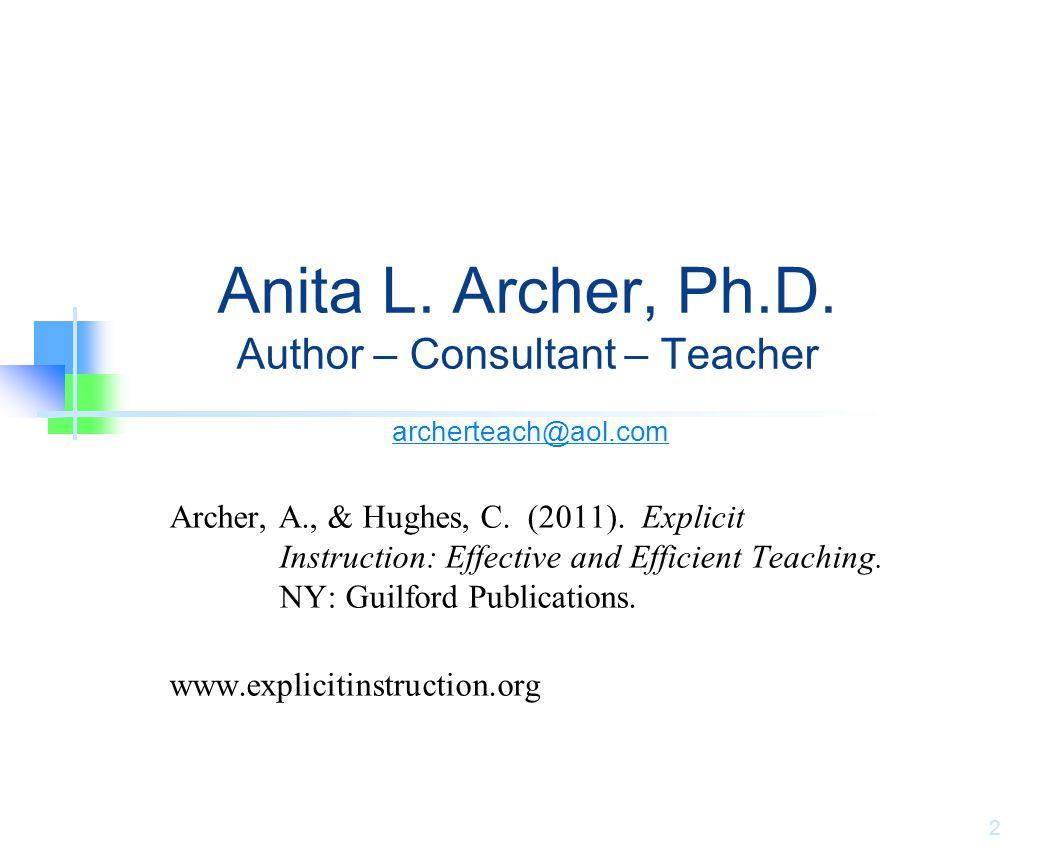Anita L. Archer, Ph.D. Author – Consultant – Teacher
