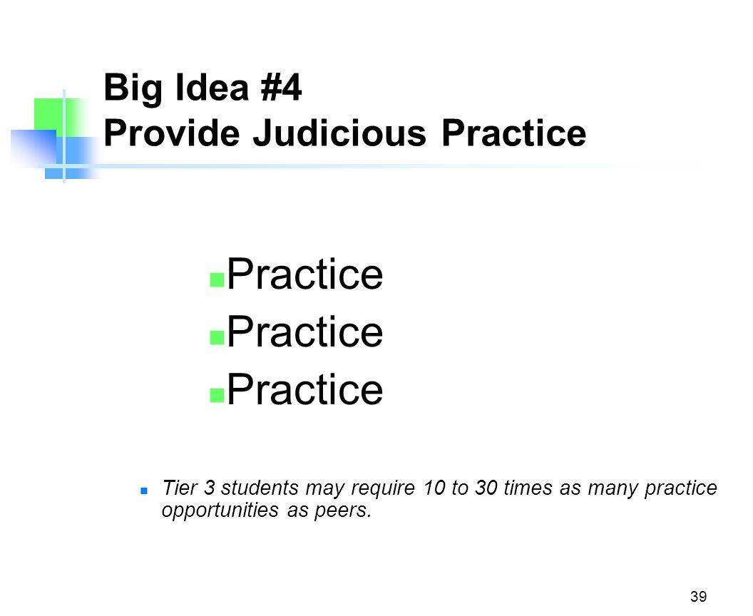 Big Idea #4 Provide Judicious Practice