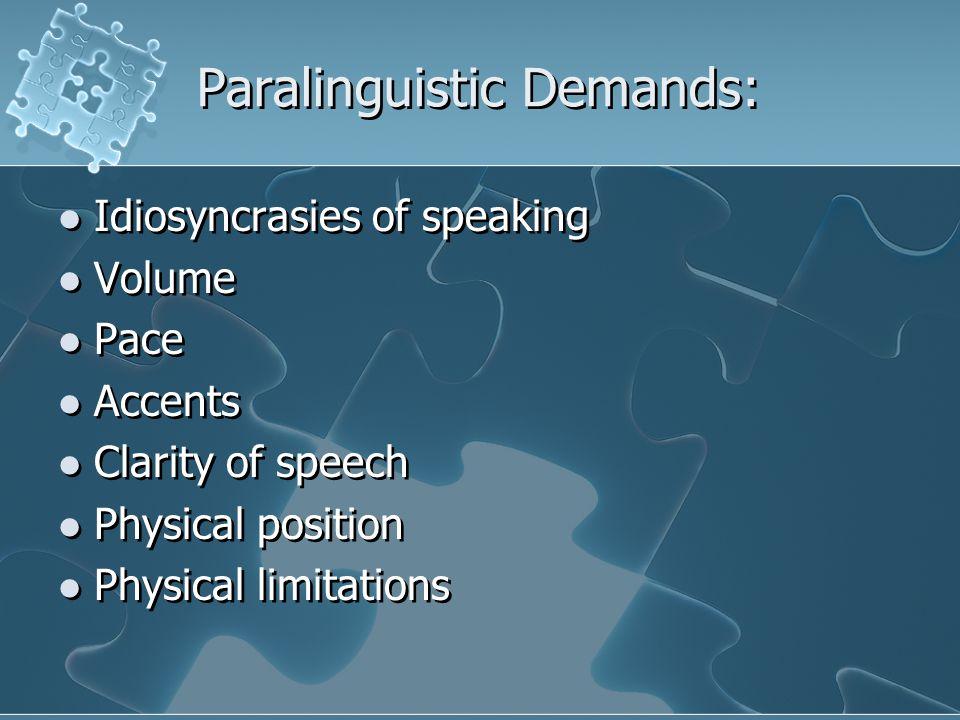 Paralinguistic Demands: