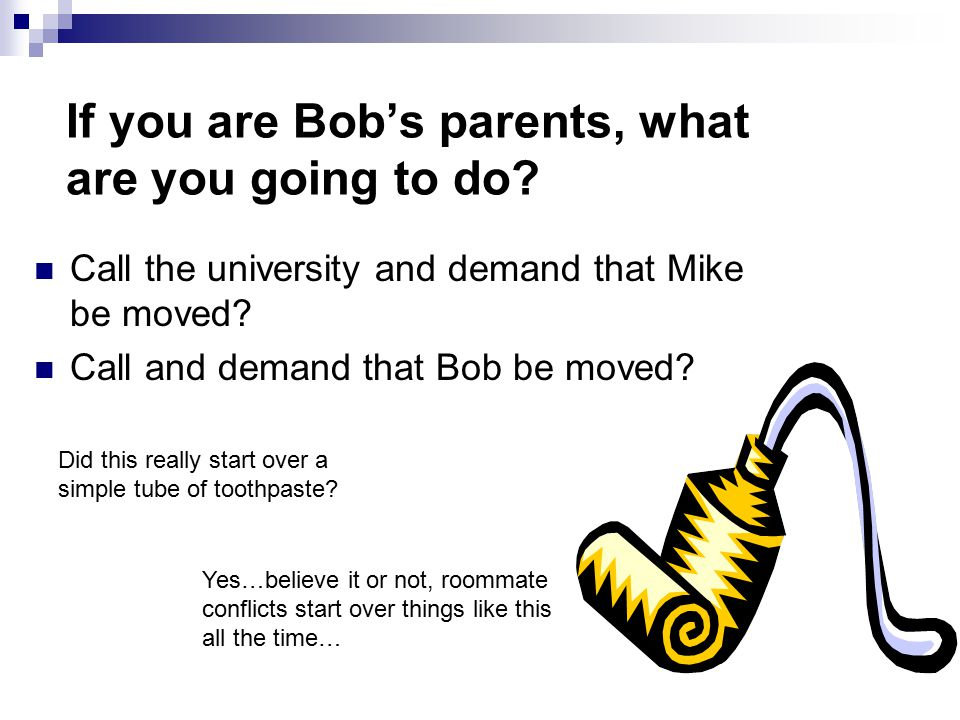 If you are Bob's parents, what are you going to do