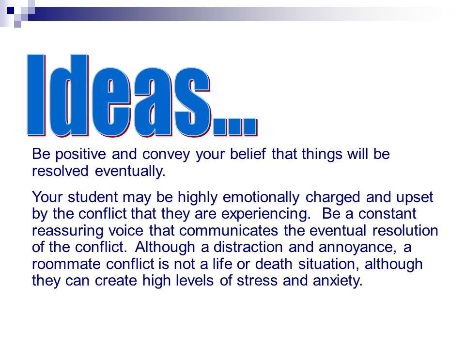 Ideas... Be positive and convey your belief that things will be resolved eventually.