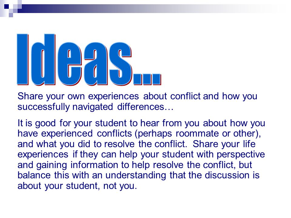 Ideas... Share your own experiences about conflict and how you successfully navigated differences…