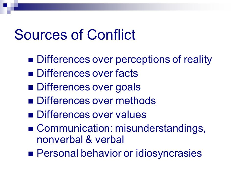 Sources of Conflict Differences over perceptions of reality