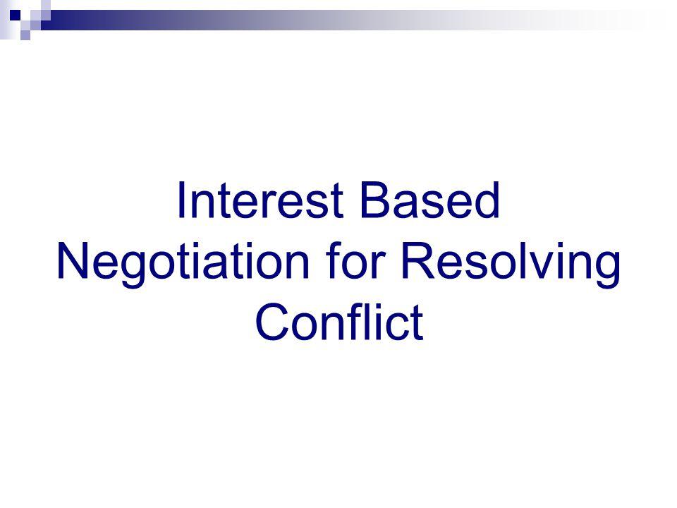 Interest Based Negotiation for Resolving Conflict