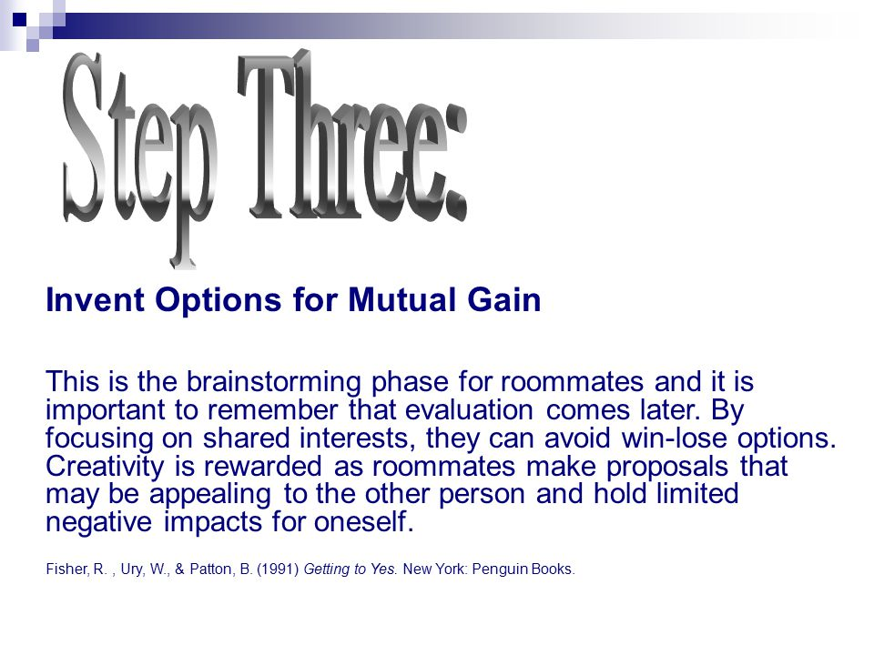 Step Three: Invent Options for Mutual Gain