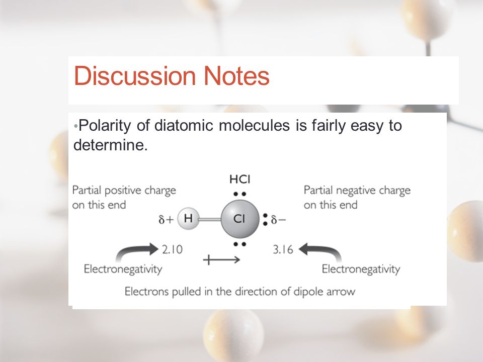 Discussion Notes Polarity of diatomic molecules is fairly easy to determine.
