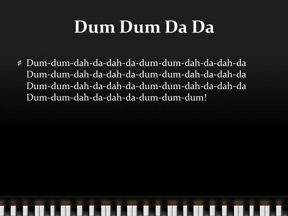 Dum Dum Da Da