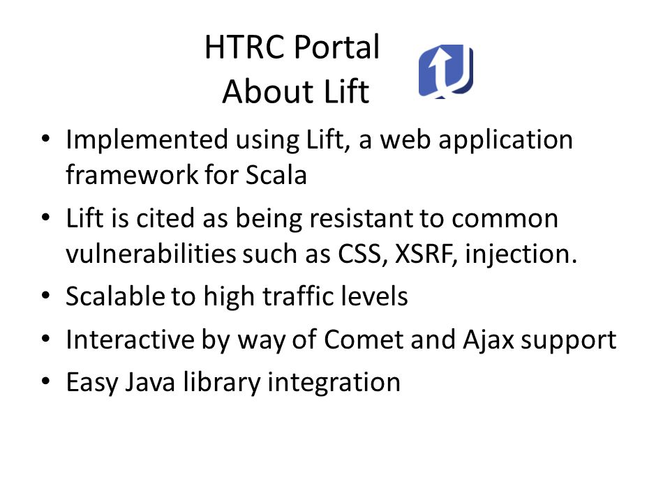 HTRC Portal About Lift Implemented using Lift, a web application framework for Scala.
