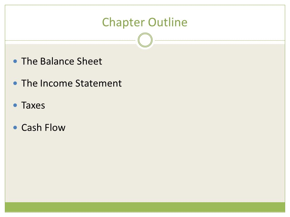 Chapter Outline The Balance Sheet The Income Statement Taxes Cash Flow