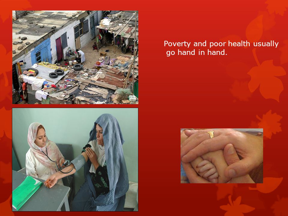 Poverty and poor health usually