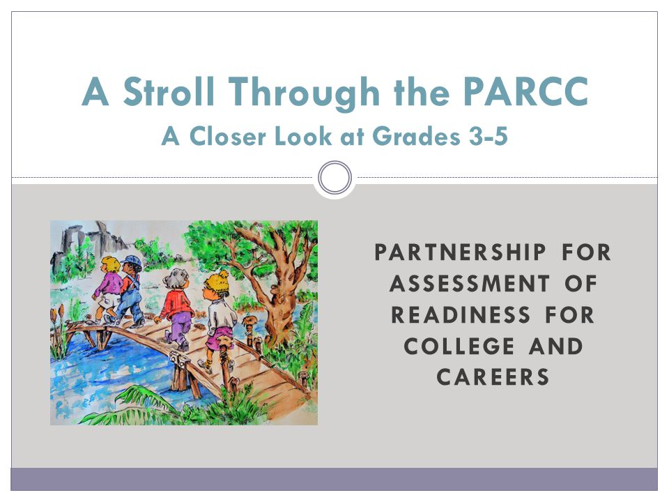 A Stroll Through the PARCC A Closer Look at Grades 3-5