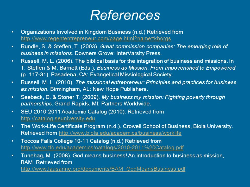 References Organizations Involved in Kingdom Business (n.d.) Retrieved from http://www.regententrepreneur.com/page.html name=kborgs.