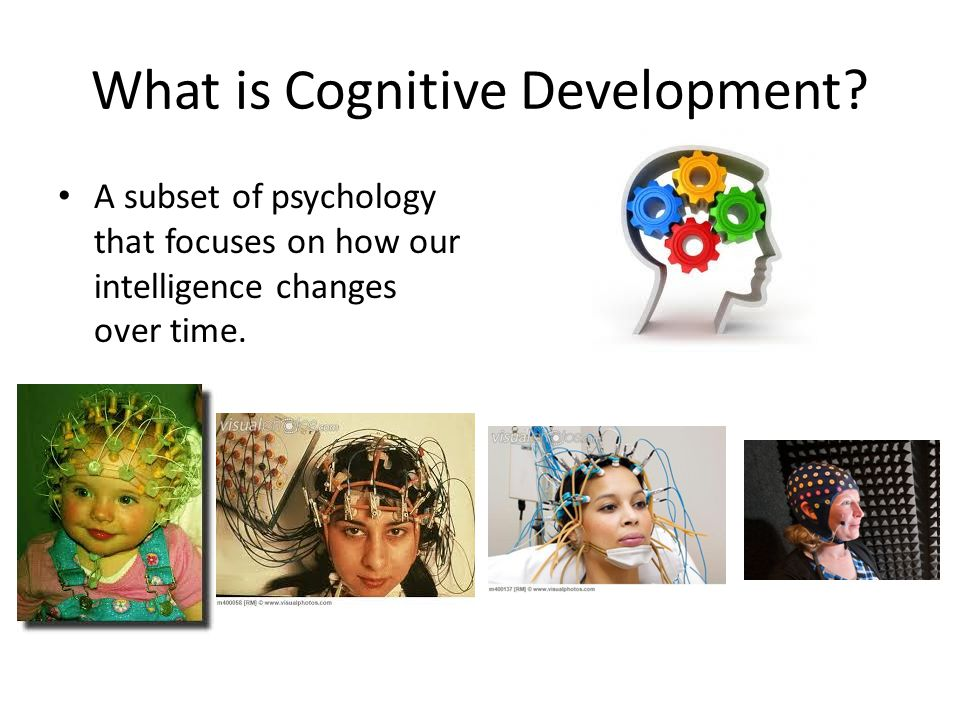 What is Cognitive Development