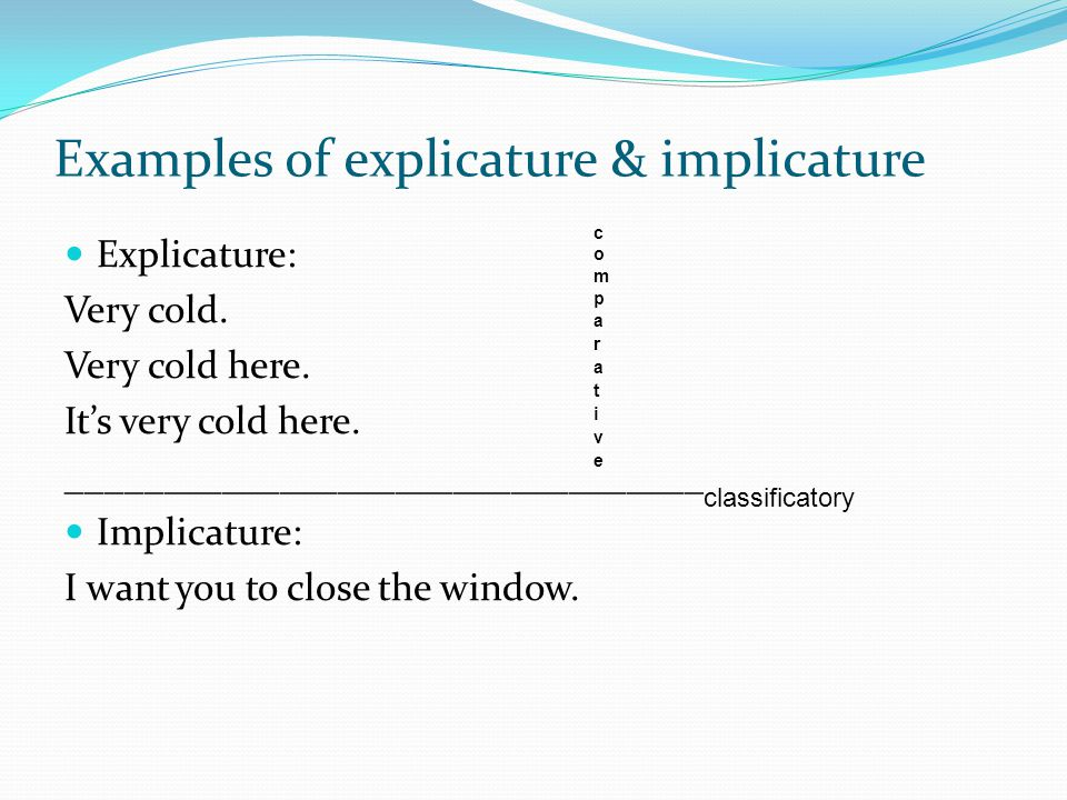Examples of explicature & implicature