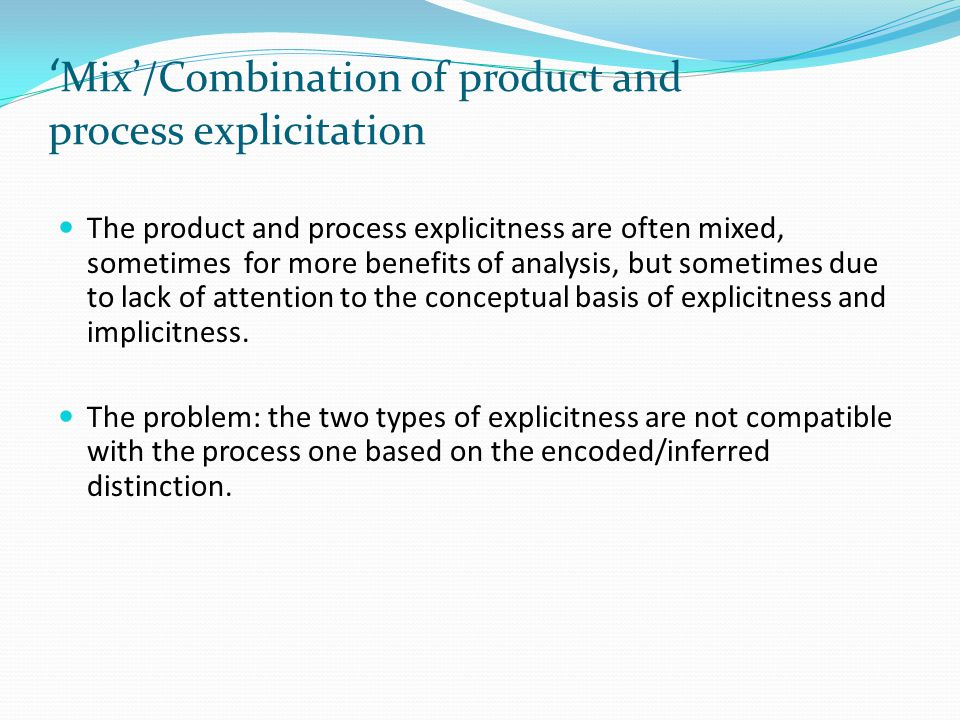 'Mix'/Combination of product and process explicitation