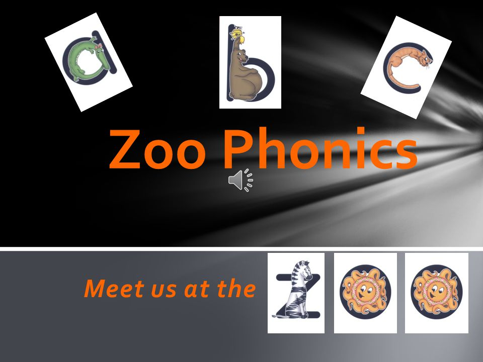 Zoo Phonics Meet us at the