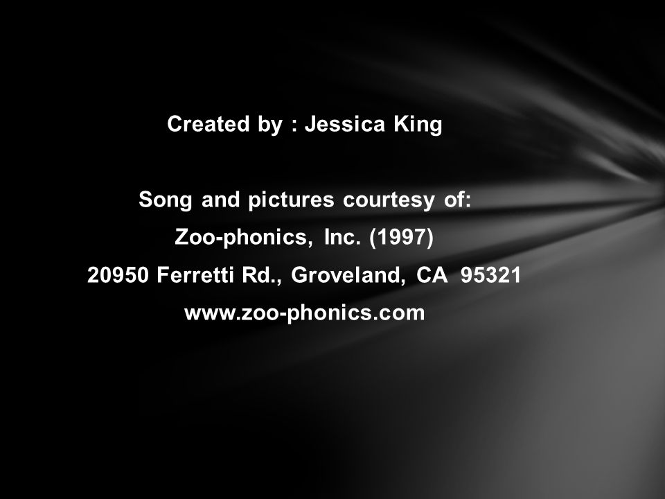 Created by : Jessica King Song and pictures courtesy of: Zoo-phonics, Inc.