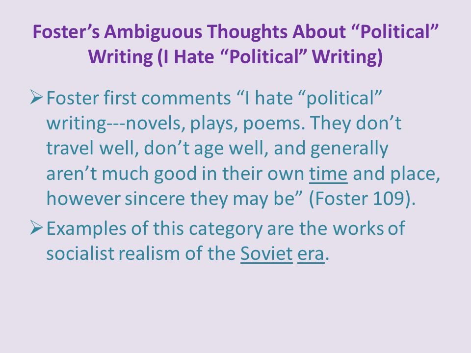 Foster's Ambiguous Thoughts About Political Writing (I Hate Political Writing)